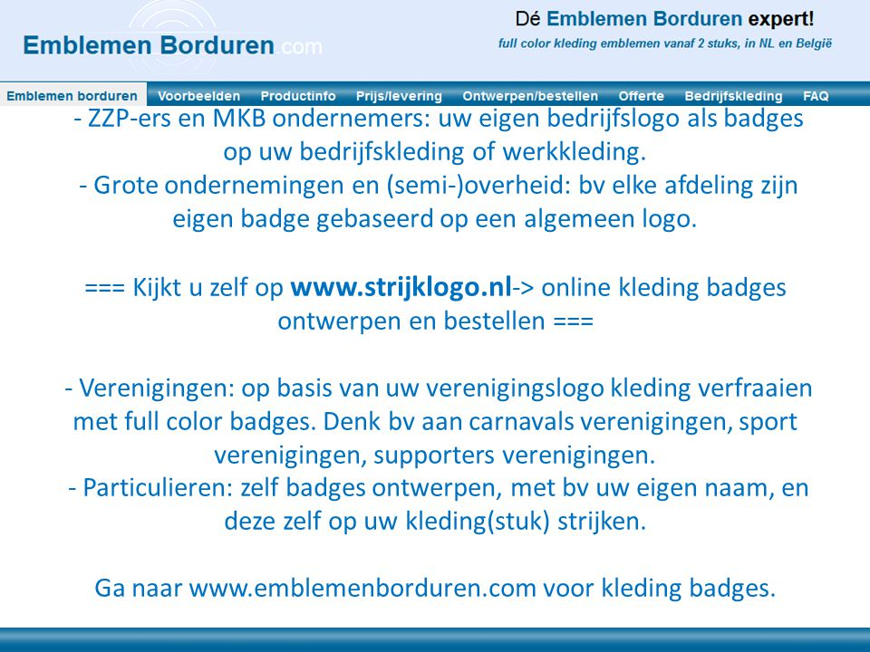 Voor wie zijn de kleding badges alias strijk emblemen geschikt en met welk doel? - ZZP-ers en MKB ondernemers: uw eigen bedrijfslogo als badges op uw