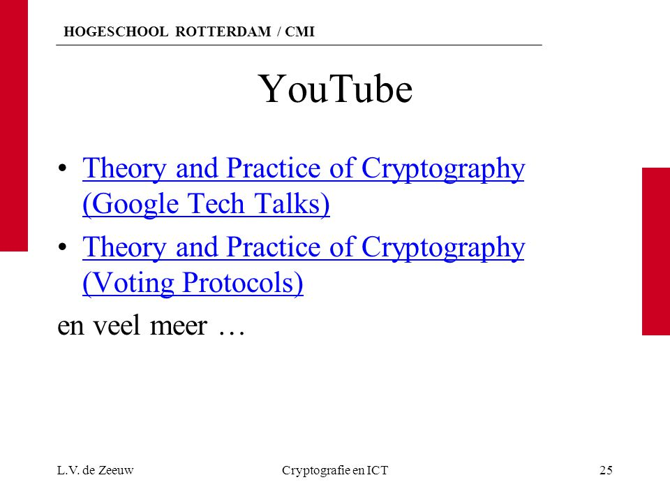 HOGESCHOOL ROTTERDAM / CMI YouTube Theory and Practice of Cryptography (Google Tech Talks)Theory and Practice of Cryptography (Google Tech Talks) Theo