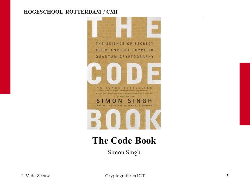 HOGESCHOOL ROTTERDAM / CMI The Science of Secrecy is still largely a Secret Science L.V.