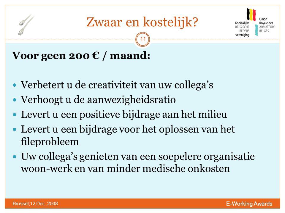 Zwaar en kostelijk. E-Working Awards Brussel,12 Dec.