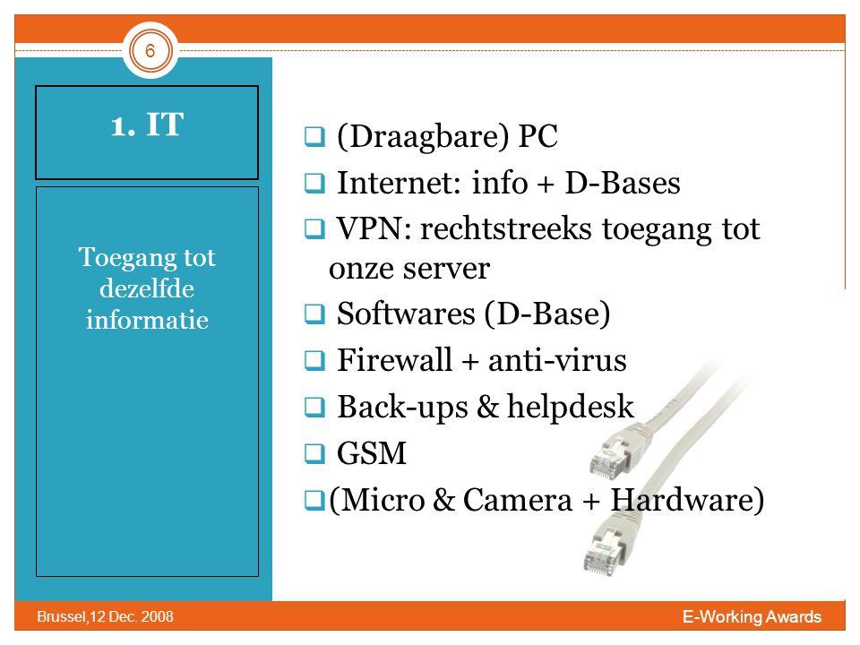 1. IT Toegang tot dezelfde informatie 6 E-Working Awards Brussel,12 Dec.