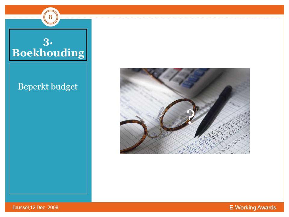 3. Boekhouding Beperkt budget 8 E-Working Awards Brussel,12 Dec. 2008