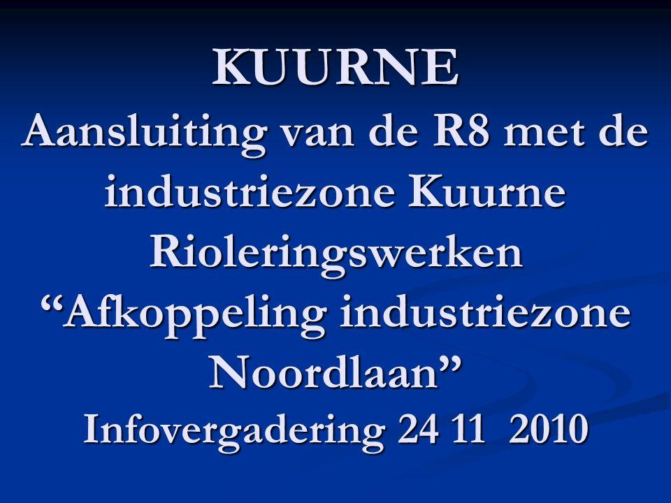Project Noordlaan - Ringlaan Rioleringswerken: Gemeente, Aquafin, Provincie, Vlaams Gewest Aansluiting van de R8 met de industriezone Kuurne: Vlaams Gewest Situering van de projecten