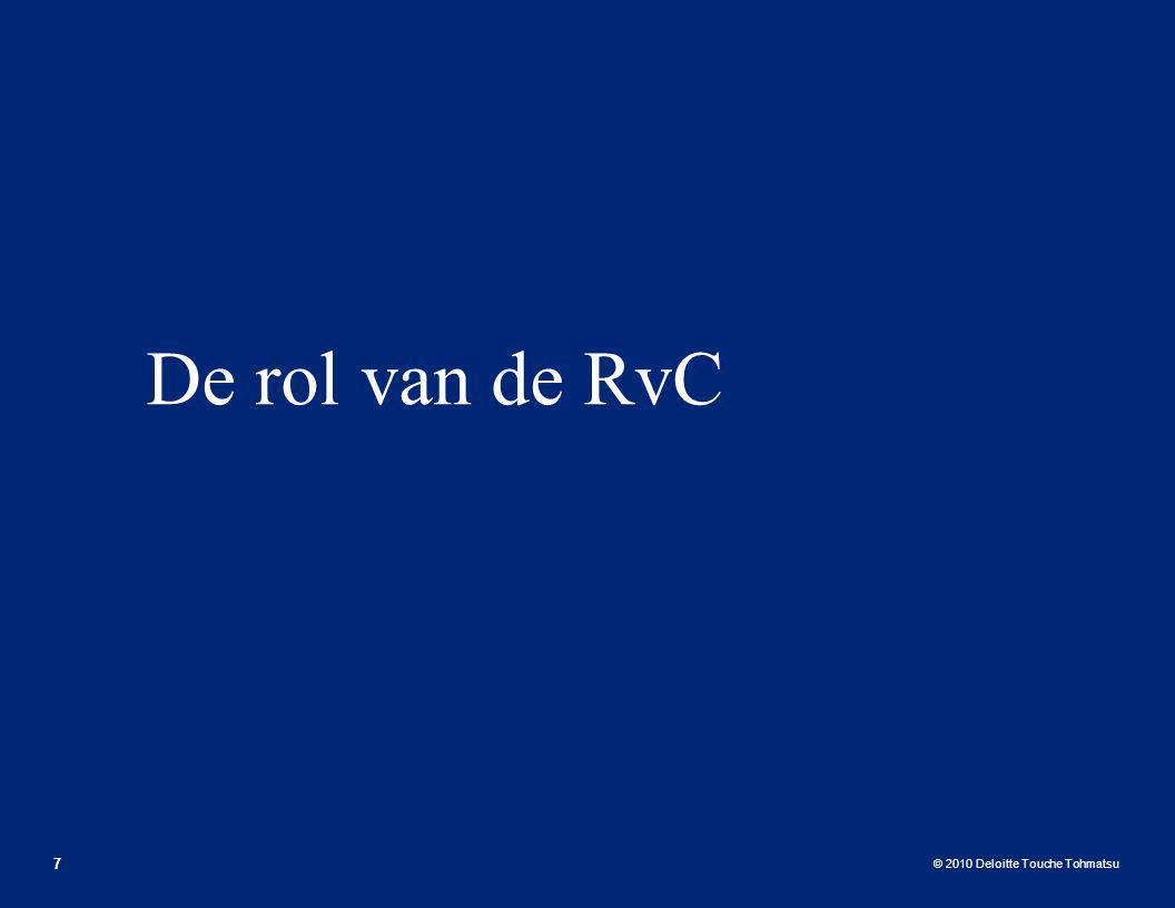 © 2010 Deloitte Touche Tohmatsu De rol van de RvC 7