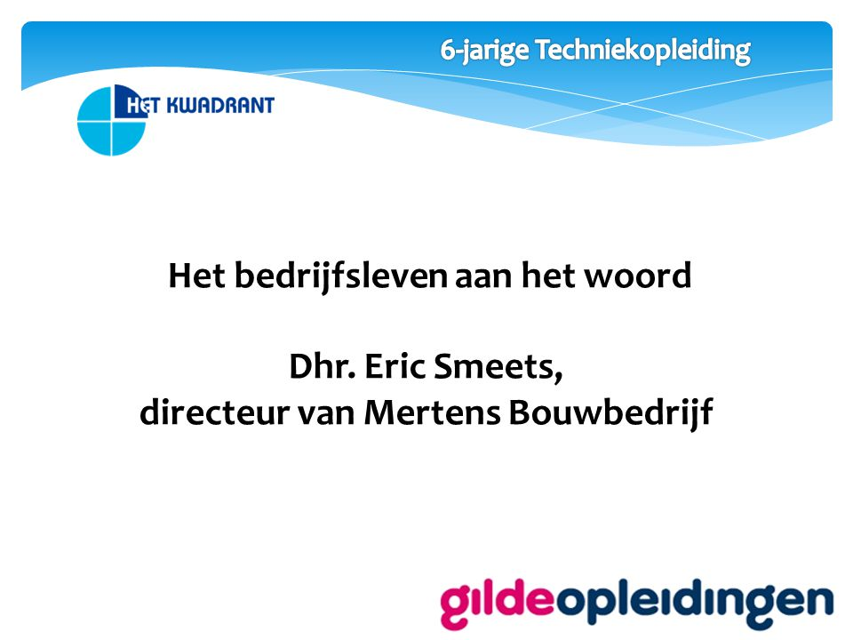 De techniekopleiding vanaf leerjaar 3 Dhr. Jan Mueters, directeur van Het Kwadrant VMBO