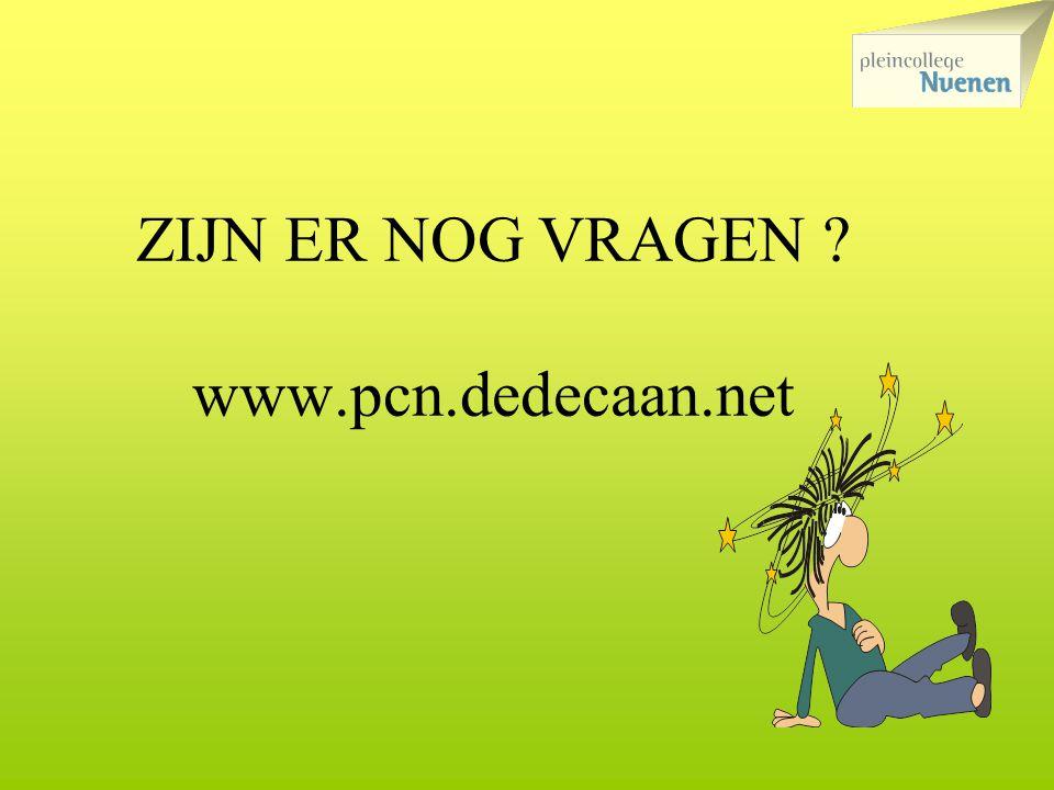 ZIJN ER NOG VRAGEN ? www.pcn.dedecaan.net