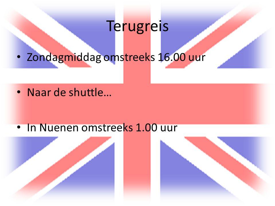 Terugreis Zondagmiddag omstreeks 16.00 uur Naar de shuttle… In Nuenen omstreeks 1.00 uur