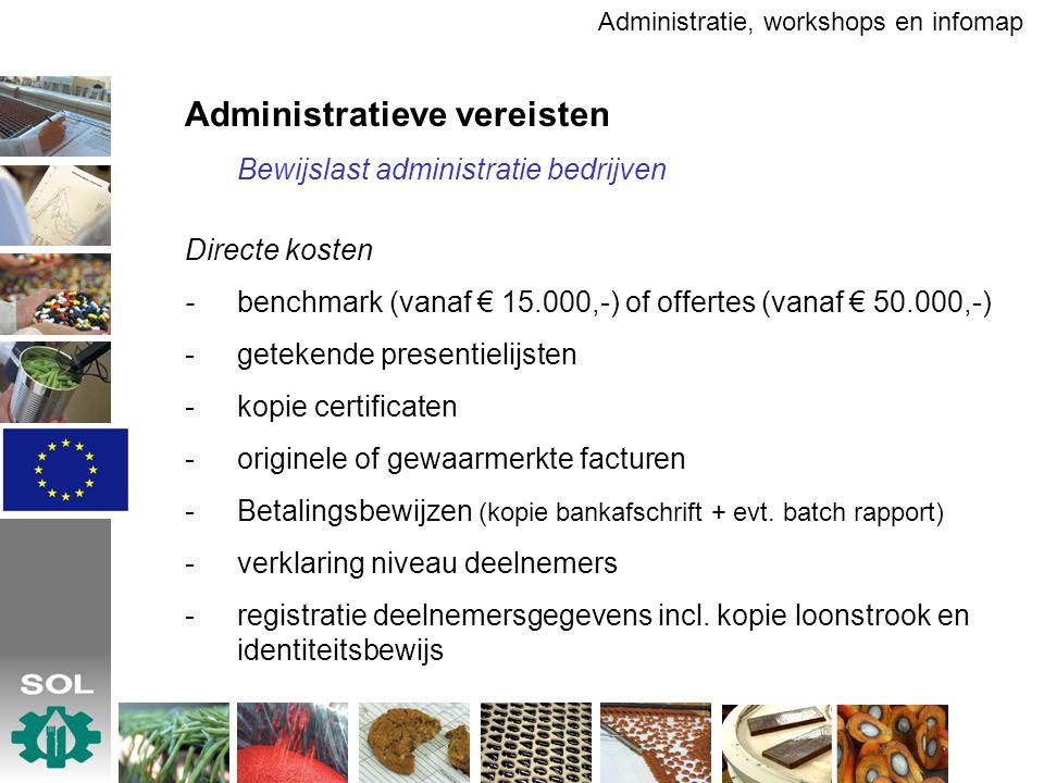 Administratieve vereisten Bewijslast administratie bedrijven Directe kosten - benchmark (vanaf € 15.000,-) of offertes (vanaf € 50.000,-) -getekende p