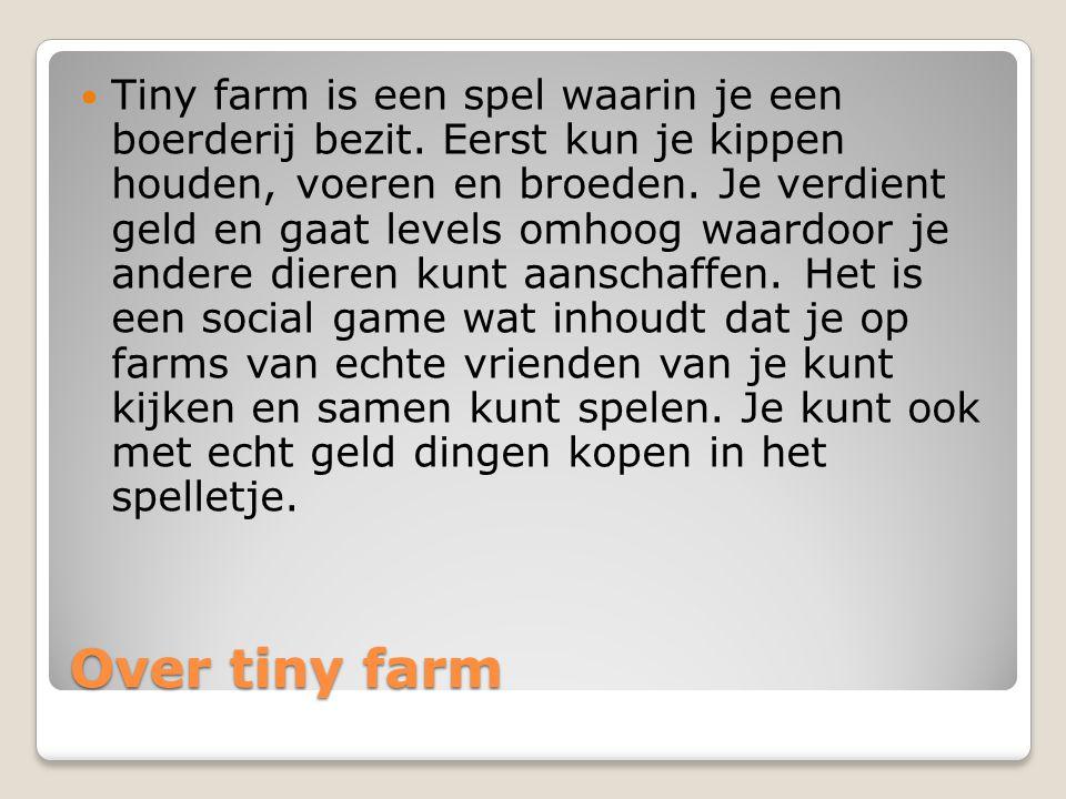 Over tiny farm Tiny farm is een spel waarin je een boerderij bezit.