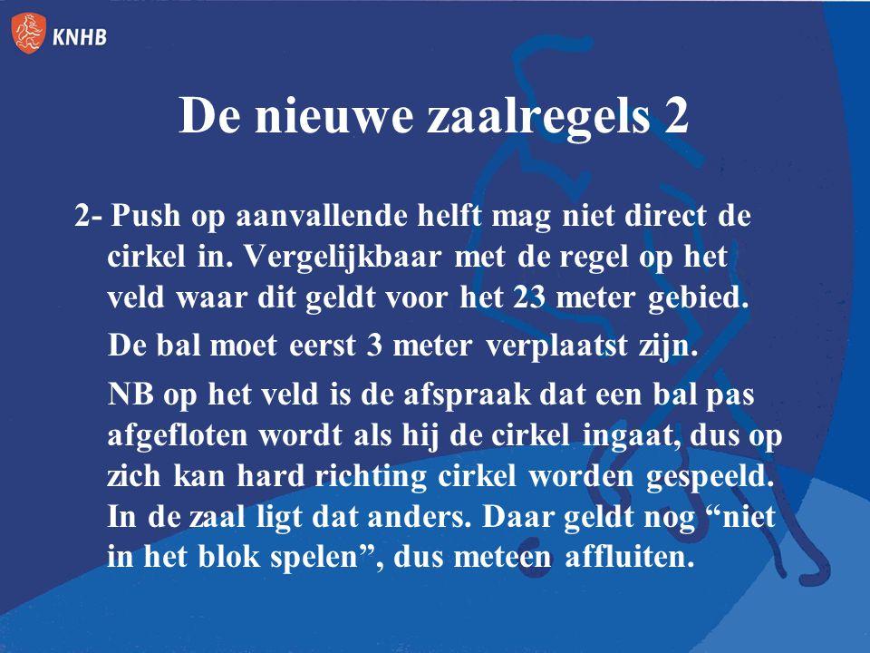 De nieuwe zaalregels 3 3- Een aanvallende vrije push is altijd tenminste 3 meter van de cirkel en iedereen moet afstand houden.