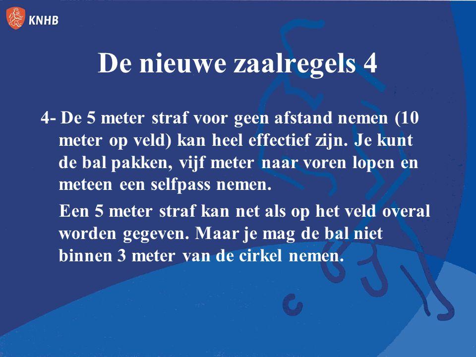 De nieuwe zaalregels 4 4- De 5 meter straf voor geen afstand nemen (10 meter op veld) kan heel effectief zijn.