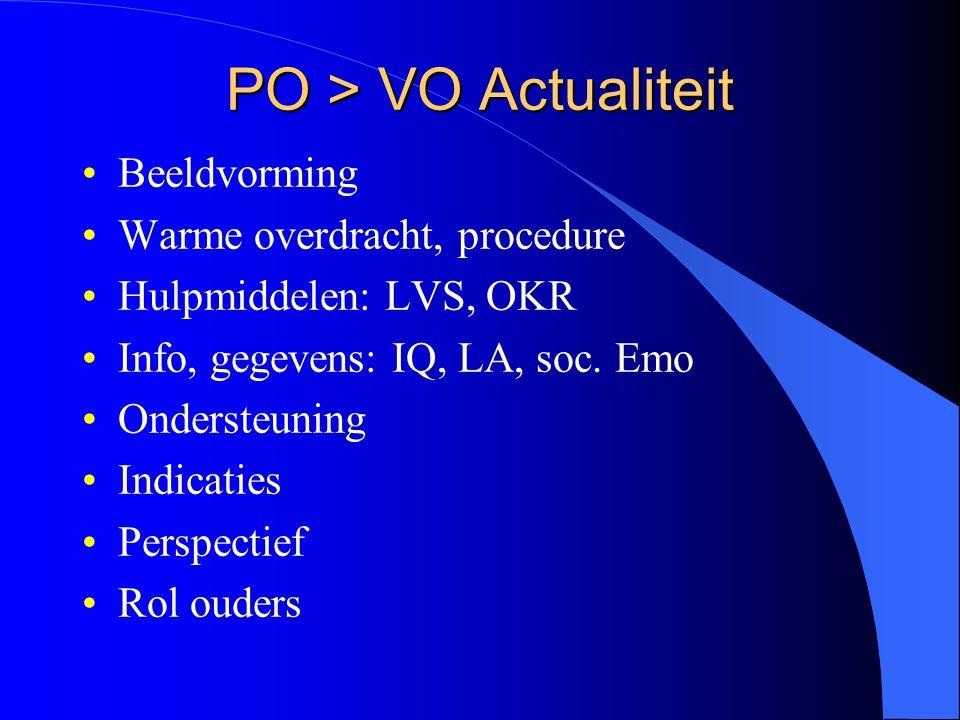 PO > VO Actualiteit Beeldvorming Warme overdracht, procedure Hulpmiddelen: LVS, OKR Info, gegevens: IQ, LA, soc.