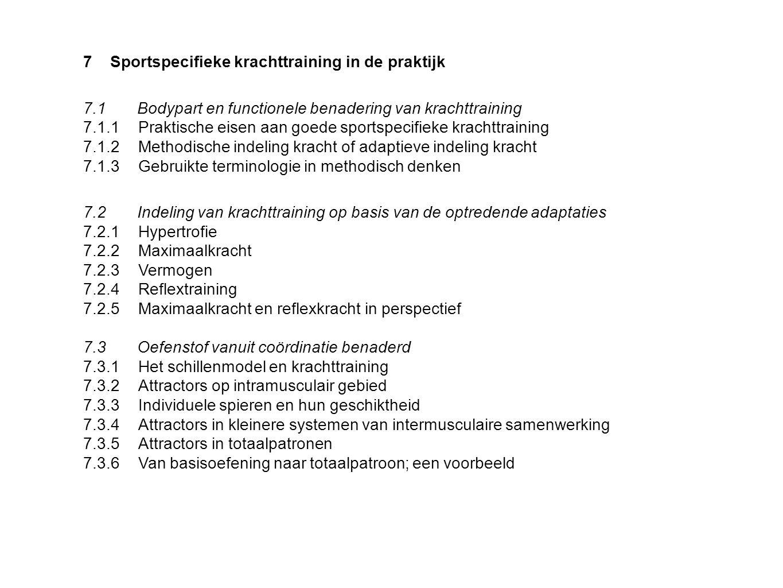 7Sportspecifieke krachttraining in de praktijk 7.1 Bodypart en functionele benadering van krachttraining 7.1.1Praktische eisen aan goede sportspecifie