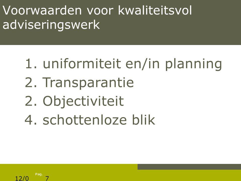 Pag. Voorwaarden voor kwaliteitsvol adviseringswerk 1.