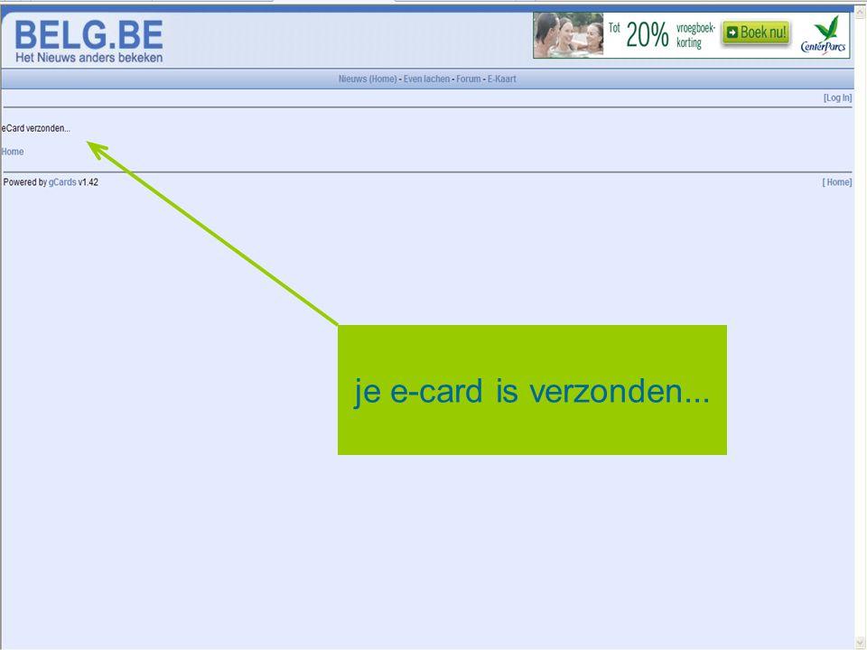 je e-card is verzonden...