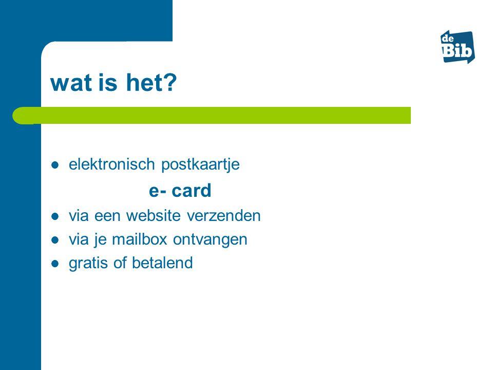 wat is het? elektronisch postkaartje e- card via een website verzenden via je mailbox ontvangen gratis of betalend