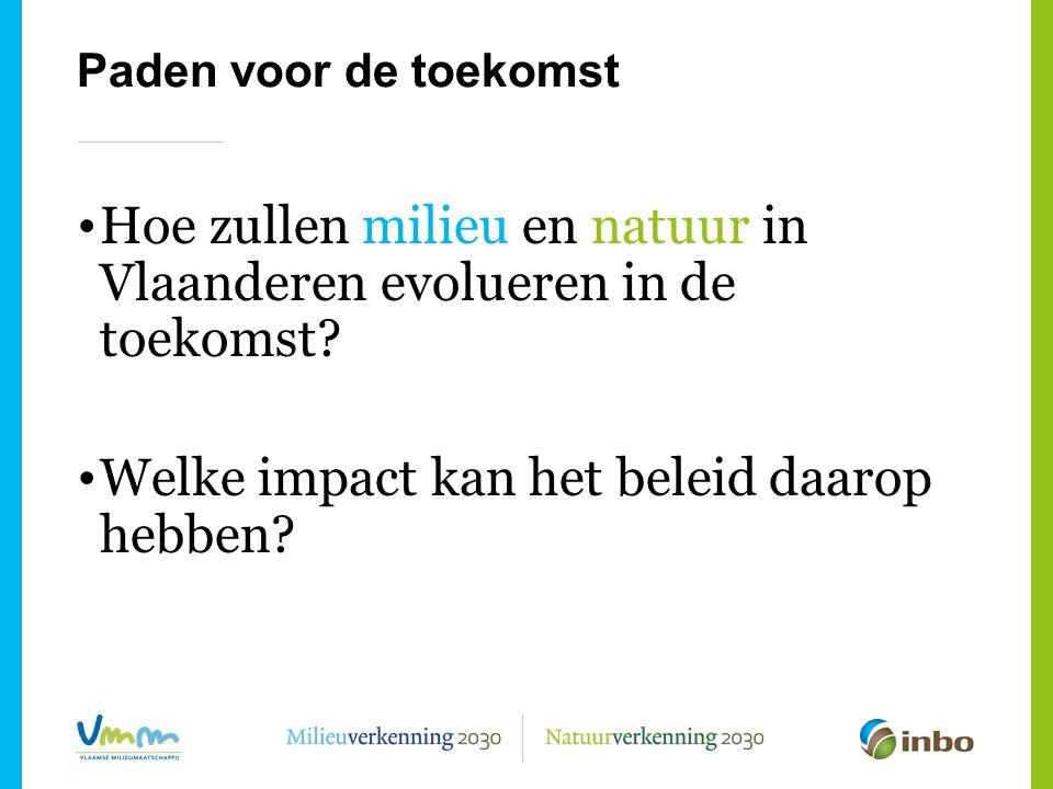 Paden voor de toekomst Hoe zullen milieu en natuur in Vlaanderen evolueren in de toekomst.