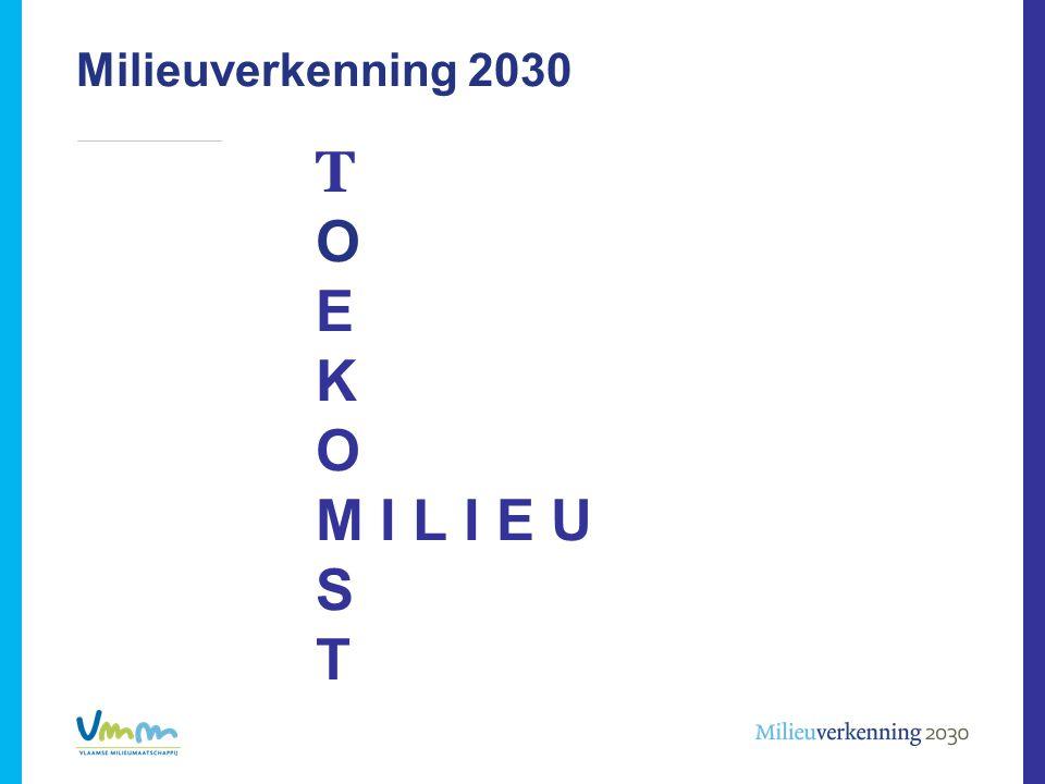Milieuverkenning 2030 T O E K O M I L I E U S T