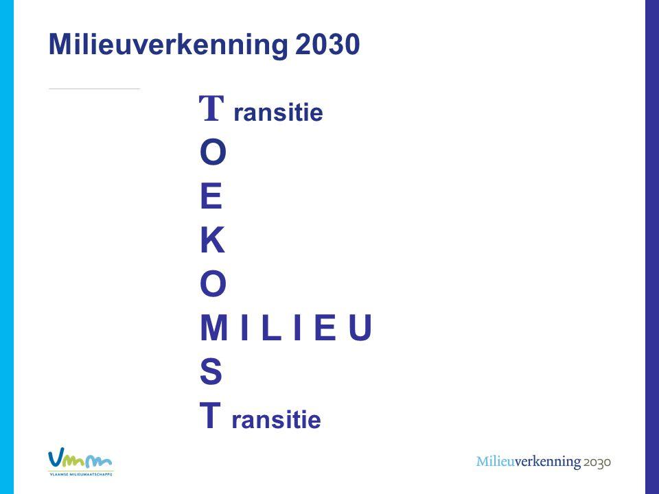 Milieuverkenning 2030 T ransitie O E K O M I L I E U S T ransitie