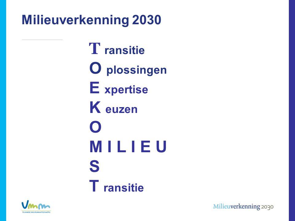 Milieuverkenning 2030 T ransitie O plossingen E xpertise K euzen O M I L I E U S T ransitie