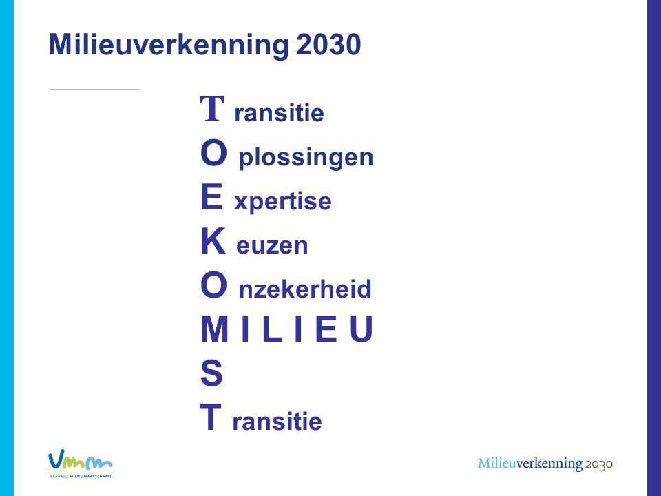Milieuverkenning 2030 T ransitie O plossingen E xpertise K euzen O nzekerheid M I L I E U S T ransitie
