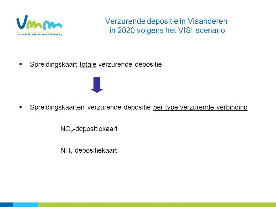  Spreidingskaart totale verzurende depositie  Spreidingskaarten verzurende depositie per type verzurende verbinding NO y -depositiekaart NH x -depos