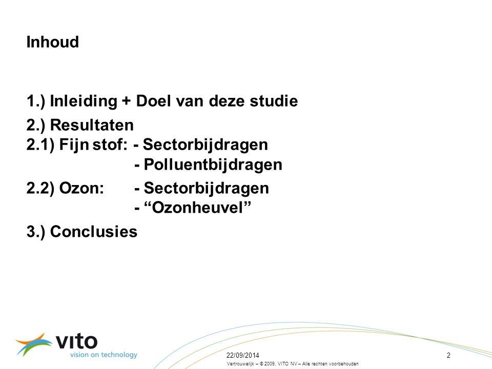 22/09/201413 Vertrouwelijk – © 2009, VITO NV – Alle rechten voorbehouden Bijdragen van de Vlaamse emissies aan de PM2,5- concentraties in Vlaanderen – evolutie 65 % NOx emissiereductie, maar geen daling van de bijdrage van de sector Transport?.