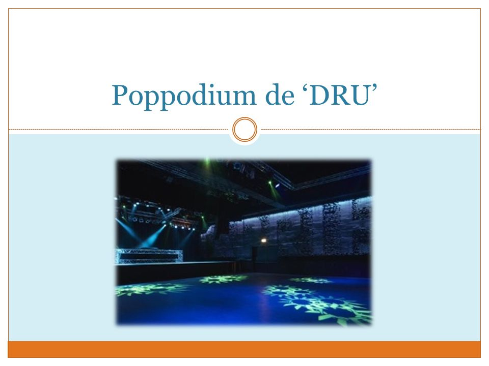 Bezoek een poppodium SE7EN  nieuw danceconcept DRU = meer dan poppodium alleen - Theater - Schaftlokaal - Zalen verhuur Opdracht: breng de reclames rondom SE7EN in beeld, en kijk naar de koppeling hiertussen