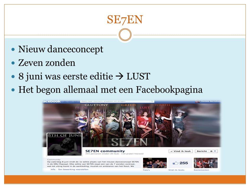 SE7EN Nieuw danceconcept Zeven zonden 8 juni was eerste editie  LUST Het begon allemaal met een Facebookpagina