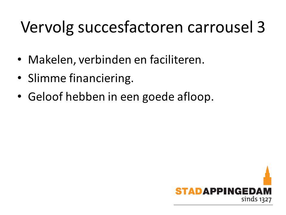 Vervolg succesfactoren carrousel 3 Makelen, verbinden en faciliteren.