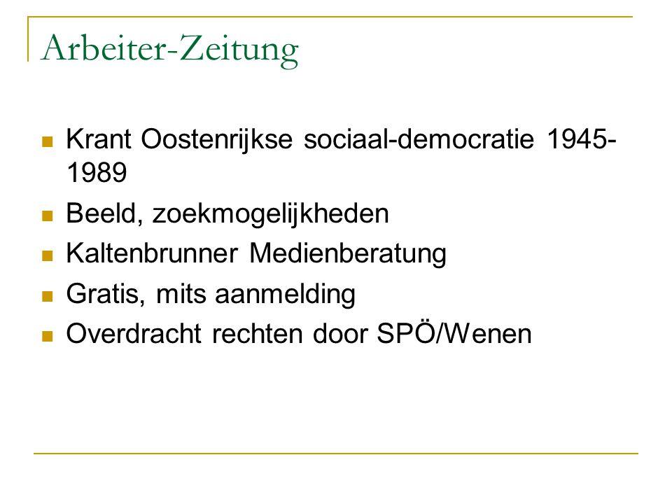 Arbeiter-Zeitung Krant Oostenrijkse sociaal-democratie 1945- 1989 Beeld, zoekmogelijkheden Kaltenbrunner Medienberatung Gratis, mits aanmelding Overdracht rechten door SPÖ/Wenen