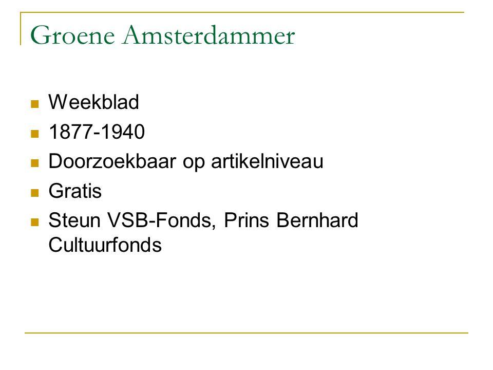 Groene Amsterdammer Weekblad 1877-1940 Doorzoekbaar op artikelniveau Gratis Steun VSB-Fonds, Prins Bernhard Cultuurfonds