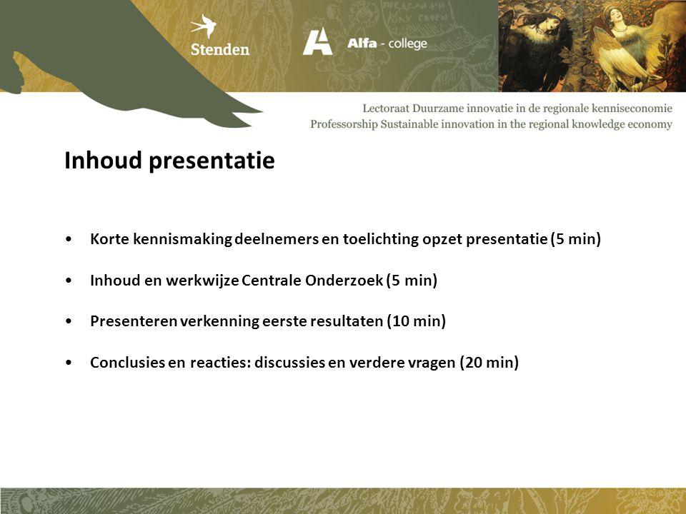 Korte kennismaking deelnemers en toelichting opzet presentatie (5 min) Inhoud en werkwijze Centrale Onderzoek (5 min) Presenteren verkenning eerste resultaten (10 min) Conclusies en reacties: discussies en verdere vragen (20 min) Inhoud presentatie