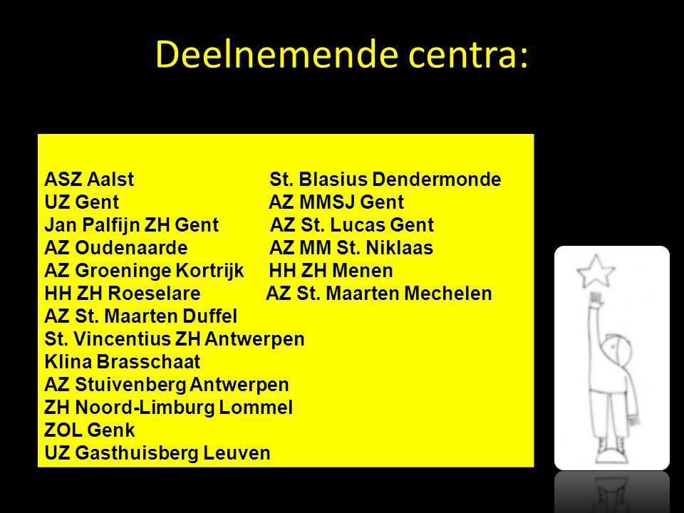 Deelnemende centra: ASZ Aalst St. Blasius Dendermonde UZ Gent AZ MMSJ Gent Jan Palfijn ZH Gent AZ St. Lucas Gent AZ Oudenaarde AZ MM St. Niklaas AZ Gr