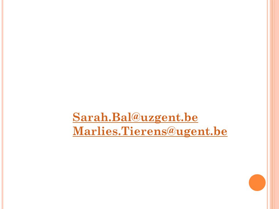 Sarah.Bal@uzgent.be Marlies.Tierens@ugent.be