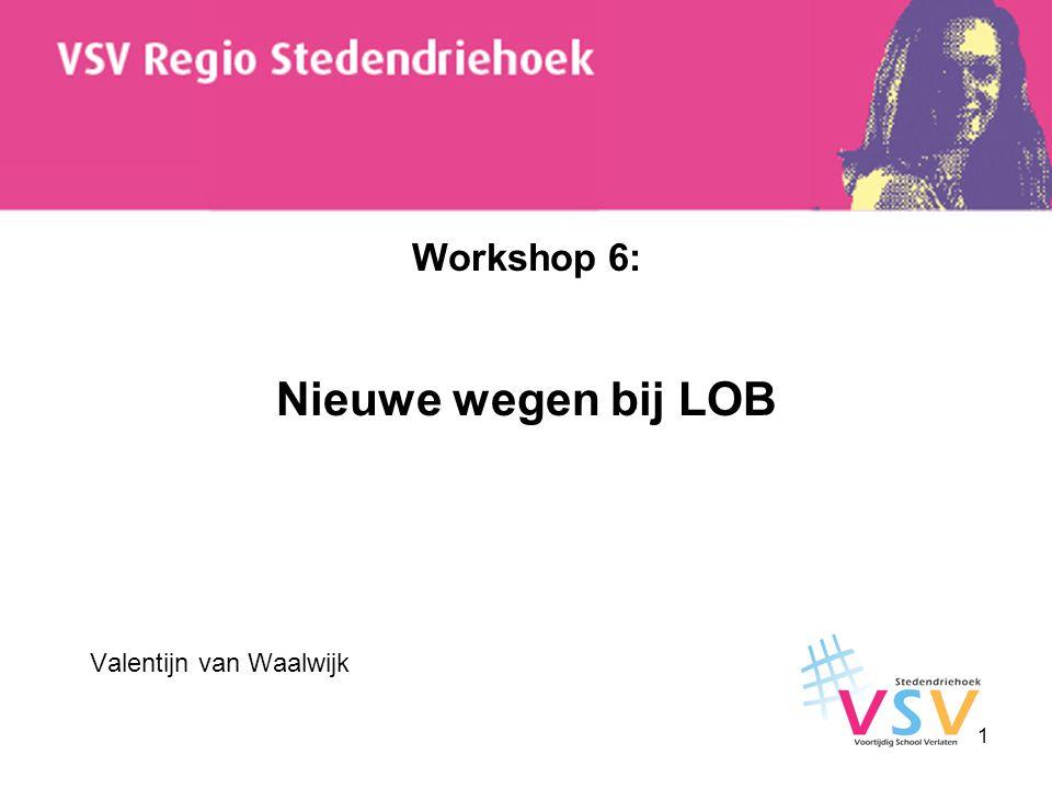 Workshop 6: Nieuwe wegen bij LOB Valentijn van Waalwijk 1