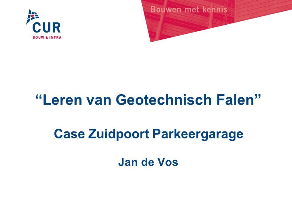 Leren van Geotechnisch Falen Case Zuidpoort Parkeergarage Jan de Vos