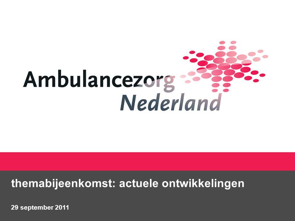 doel en programma themabijeenkomst gezamenlijk in gesprek over een aantal actuele en voor de sector ambulancezorg belangrijke ontwikkelingen: –Tijdelijke wet ambulancezorg –cao-gerelateerde onderwerpen –Meldkamer van de Toekomst –Ambulances in-zicht 2010 en verder