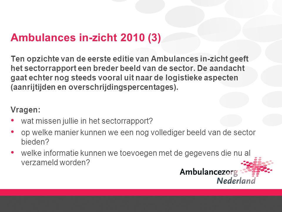 Ambulances in-zicht 2010 (3) Ten opzichte van de eerste editie van Ambulances in-zicht geeft het sectorrapport een breder beeld van de sector. De aand