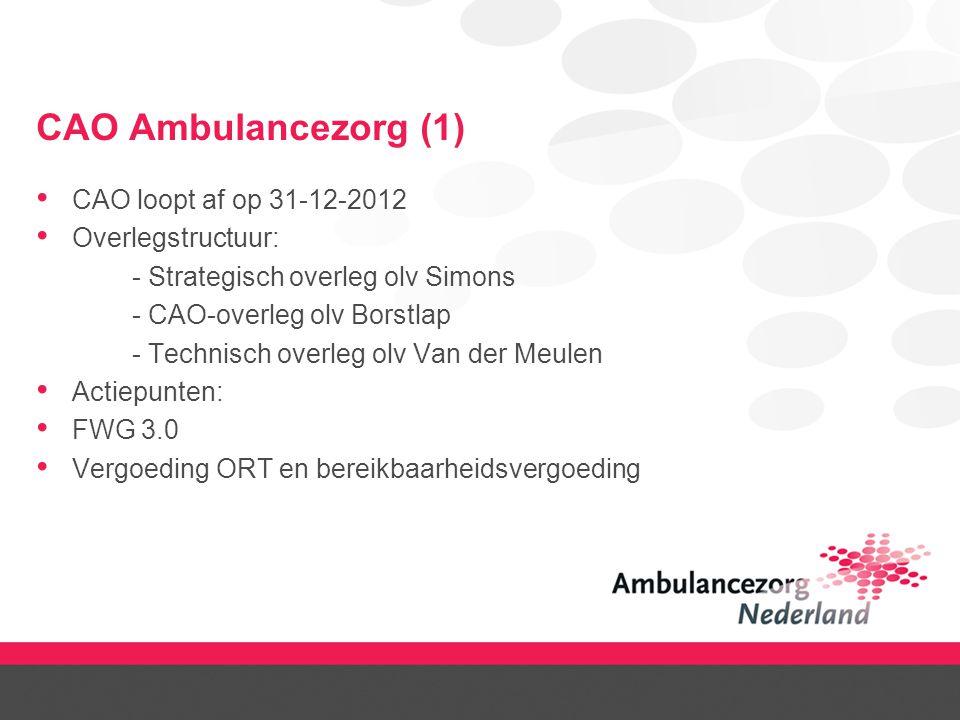 CAO Ambulancezorg (1) CAO loopt af op 31-12-2012 Overlegstructuur: - Strategisch overleg olv Simons - CAO-overleg olv Borstlap - Technisch overleg olv