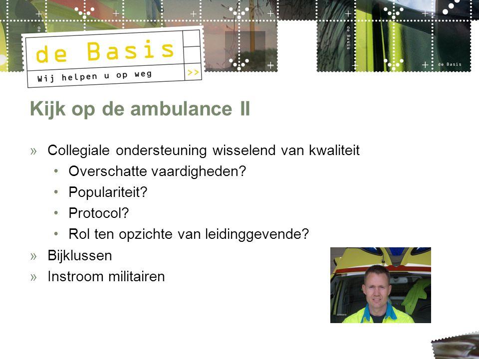 Kijk op de ambulance II »Collegiale ondersteuning wisselend van kwaliteit Overschatte vaardigheden.