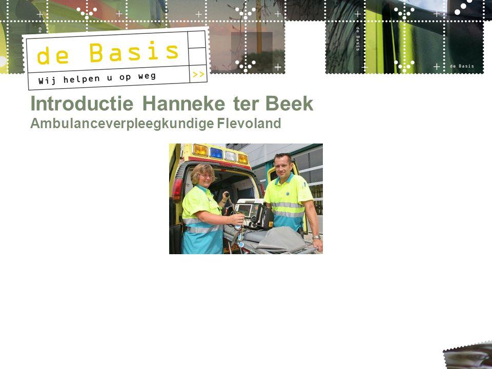 Introductie Hanneke ter Beek Ambulanceverpleegkundige Flevoland