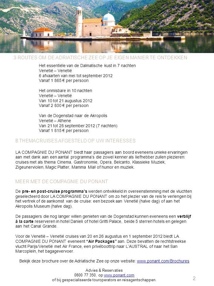 Het essentiële van de Dalmatische kust in 7 nachten Venetië – Venetië 6 afvaarten van mei tot september 2012 Vanaf 1 865 € per persoon Het onmisbare i
