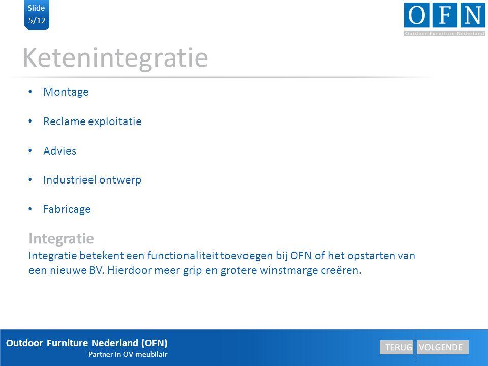 Outdoor Furniture Nederland (OFN) Partner in OV-meubilair 6/12 Slide Groei Omzet 2022: 2,5x hoger (wel hele keten genomen) Personeelsaantal 2022: 1,5x hoger dan nu (van 65 naar 100 in de keten)