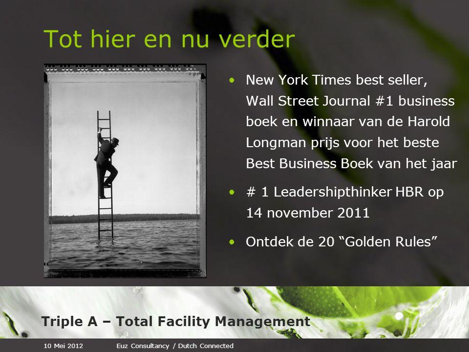 Triple A – Total Facility Management Tot hier en nu verder New York Times best seller, Wall Street Journal #1 business boek en winnaar van de Harold L