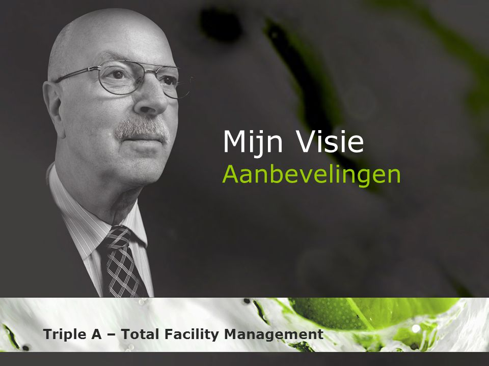 Triple A – Total Facility Management Mijn Visie Aanbevelingen