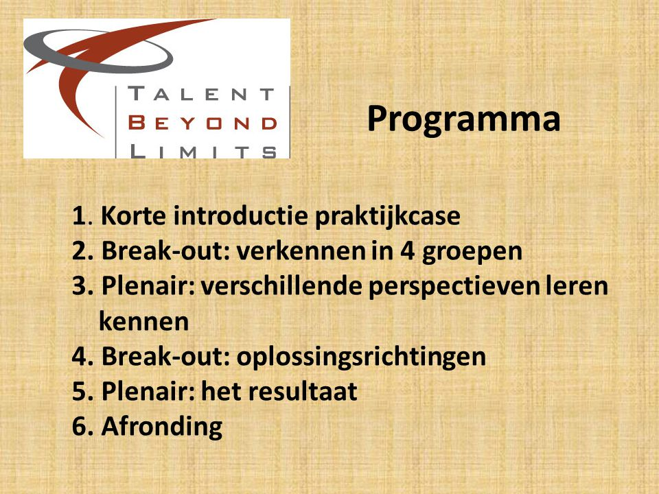 Programma 1. Korte introductie praktijkcase 2. Break-out: verkennen in 4 groepen 3.