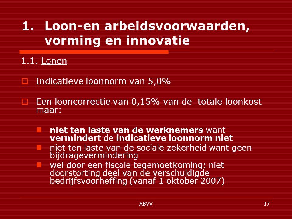 ABVV17 1.Loon-en arbeidsvoorwaarden, vorming en innovatie 1.1.