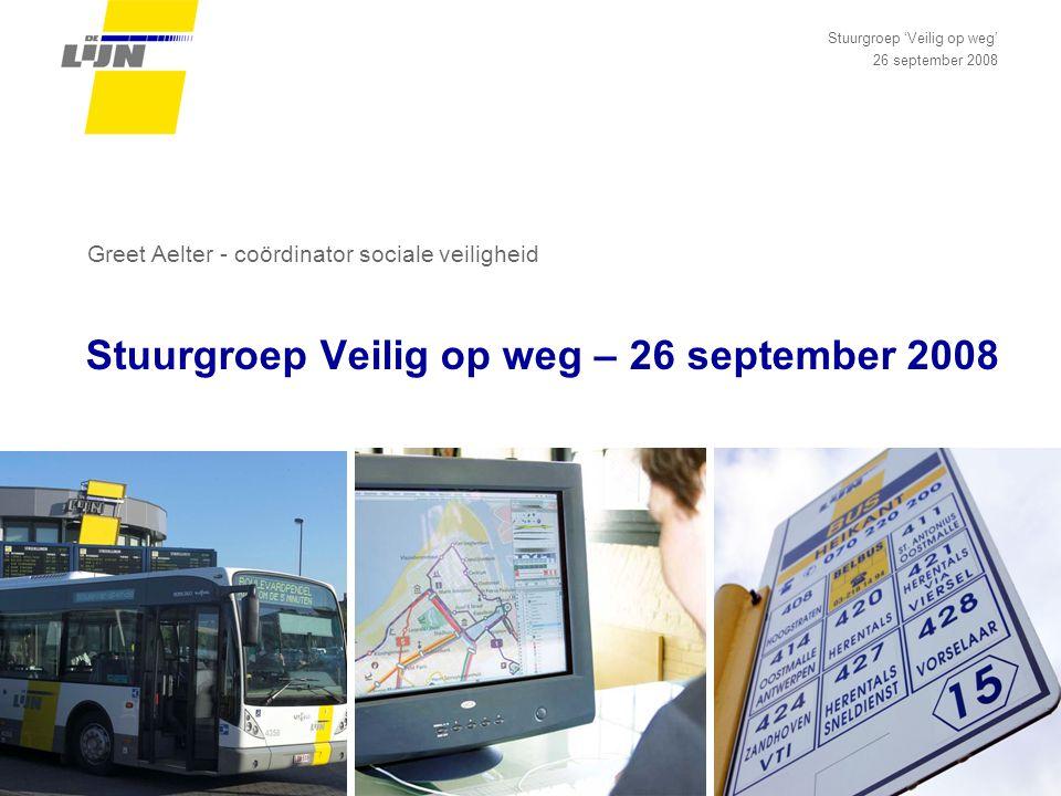 Stuurgroep Veilig op weg – 26 september 2008 Stuurgroep 'Veilig op weg' 26 september 2008 Greet Aelter - coördinator sociale veiligheid