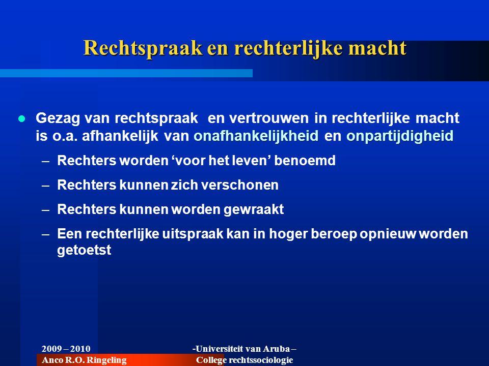 Over het algemeen in Nederland groot vertrouwen in rechterlijke macht straftoemetings –Er bestaat wel een straftoemetingskloof –Lager opgeleiden minder vertrouwen –Lager opgeleiden mensen hebben minder vertrouwen in de rechtspraak dan hoger opgeleide mensen 2009 – 2010 Anco R.O.